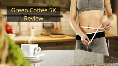 Green Coffee 5K Review ✅ ( Watch This!) ✅  Best Weight Loss Product 2020